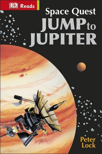 Space Quest Jump to Jupiter (DK Reads Starting T, Lock, Peter, Excellent
