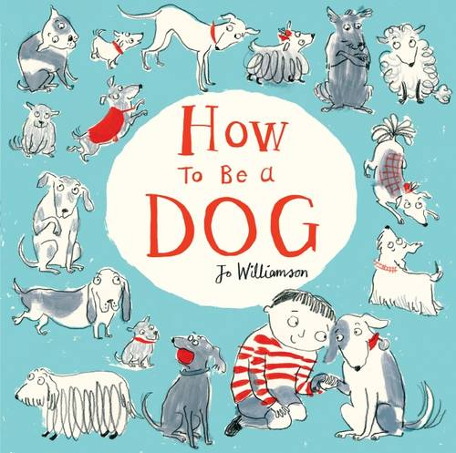 How To Be A Dog, Williamson, Jo, - scholastic - ebay.co.uk