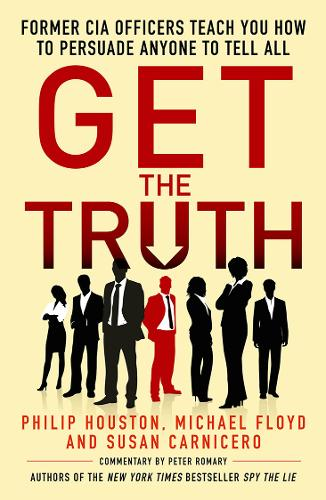 Get the Truth: Former CIA Officers Teach You How, Carnicero, Susan, Floyd, Micha